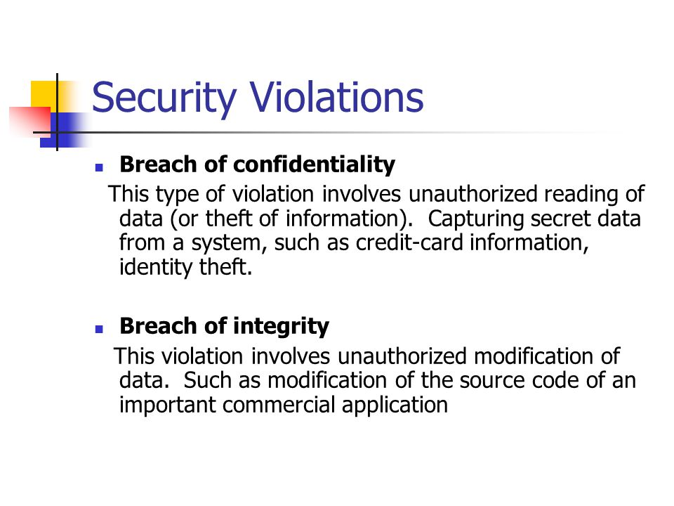 Security Violations Breach of availability This violation involved unauthorized destruction of data.