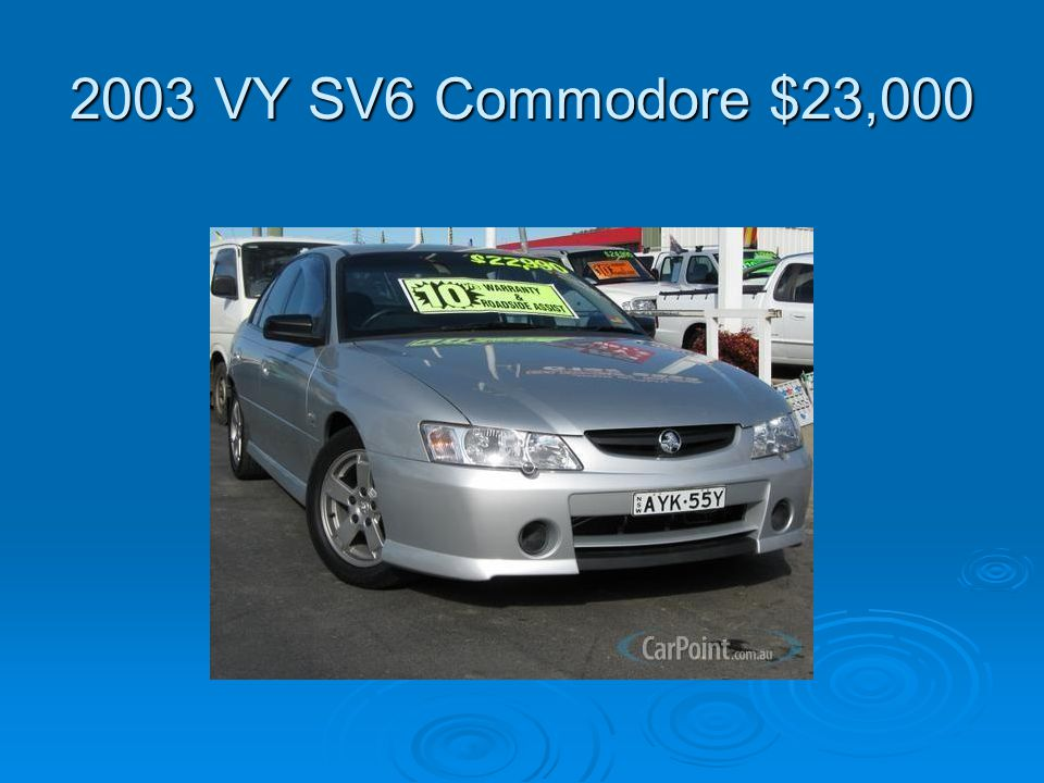 2003 VY SV6 Commodore $23,000