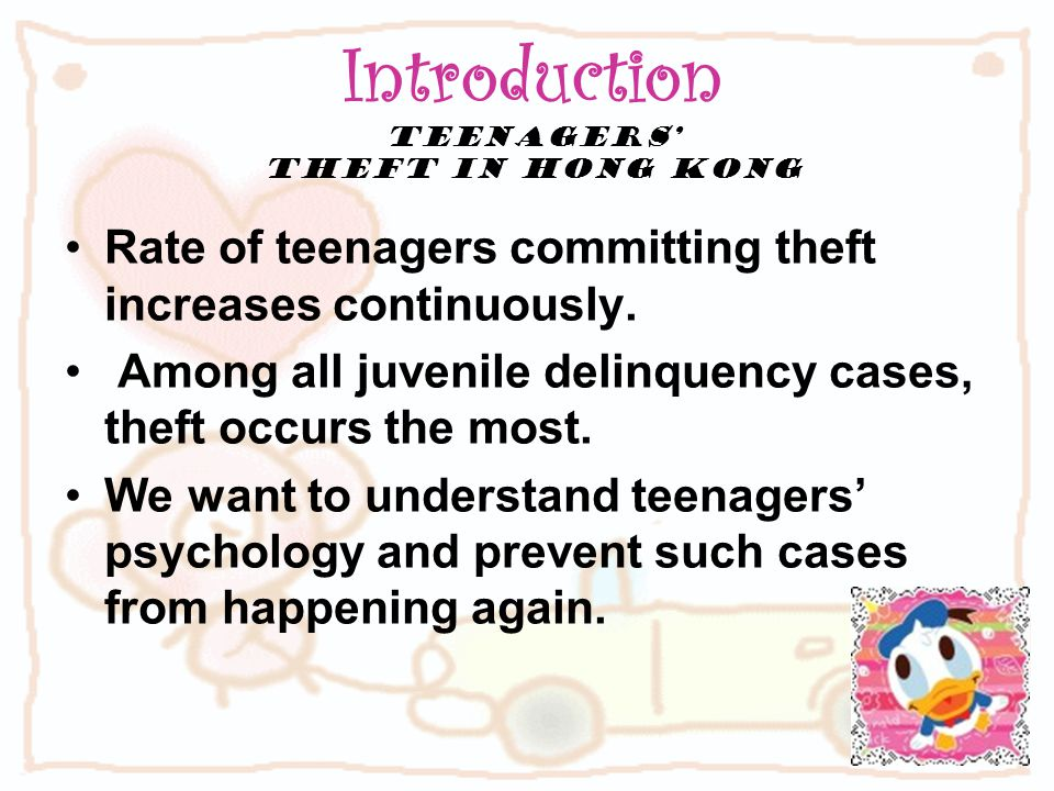 Introduction Teenagers' theft in Hong Kong Rate of teenagers committing theft increases continuously.