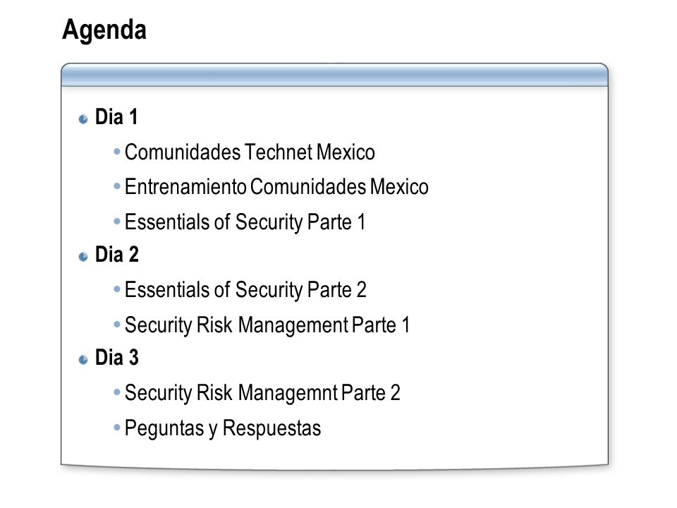 Agenda Dia 1  Comunidades Technet Mexico  Entrenamiento Comunidades Mexico  Essentials of Security Parte 1 Dia 2  Essentials of Security Parte 2 