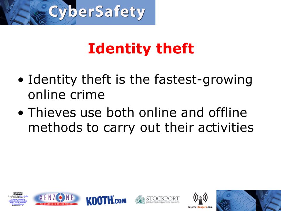 Identity theft Identity theft is the fastest-growing online crime Thieves use both online and offline methods to carry out their activities