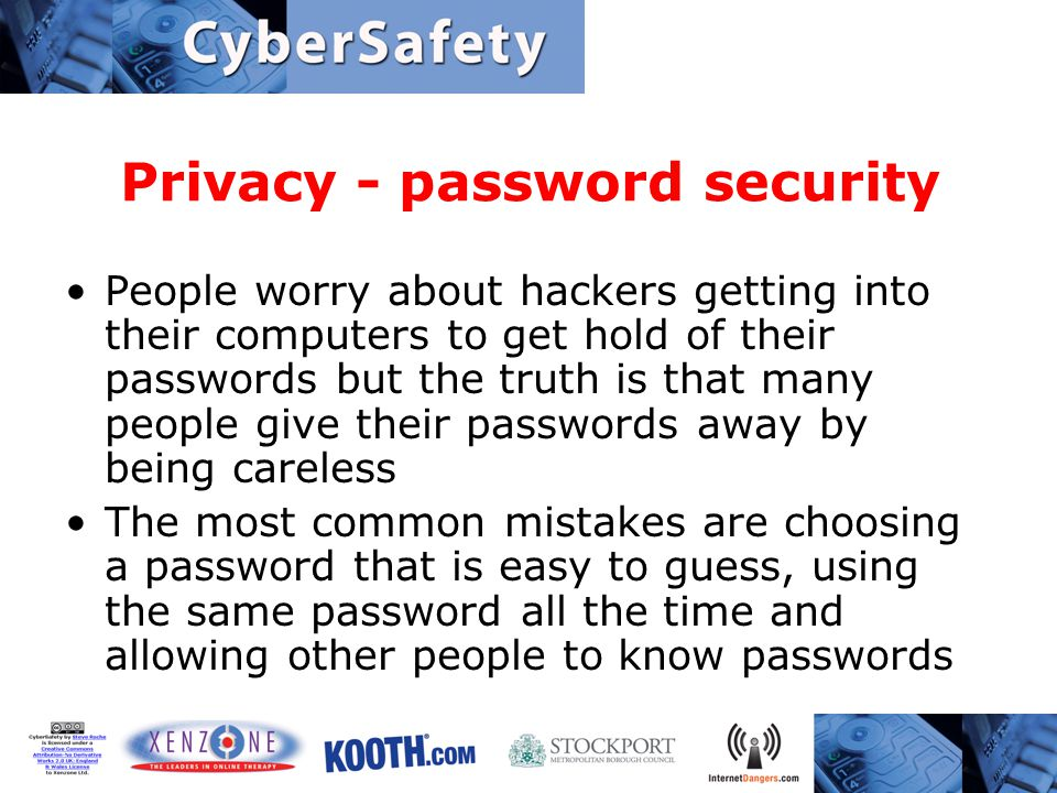 Privacy - password security People worry about hackers getting into their computers to get hold of their passwords but the truth is that many people g