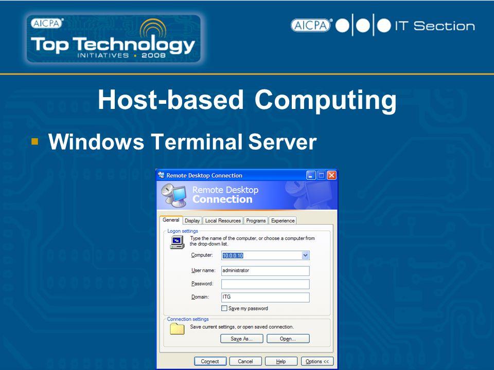 Host-based Computing  Windows Terminal Server