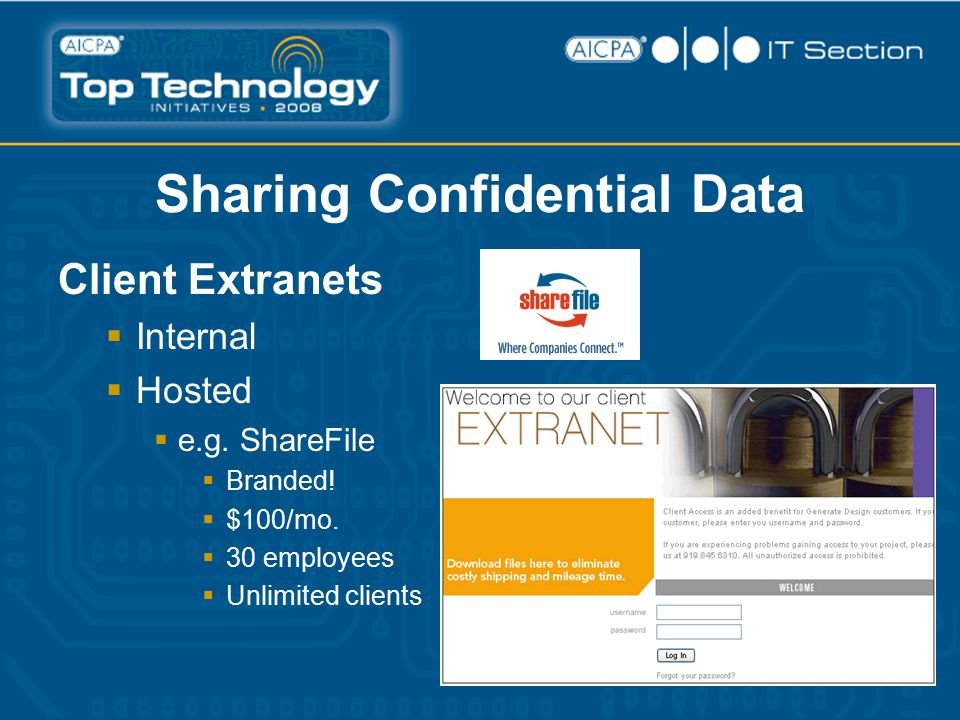 Sharing Confidential Data Client Extranets  Internal  Hosted  e.g.