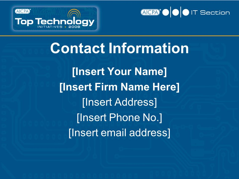 Contact Information [Insert Your Name] [Insert Firm Name Here] [Insert Address] [Insert Phone No.] [Insert email address]
