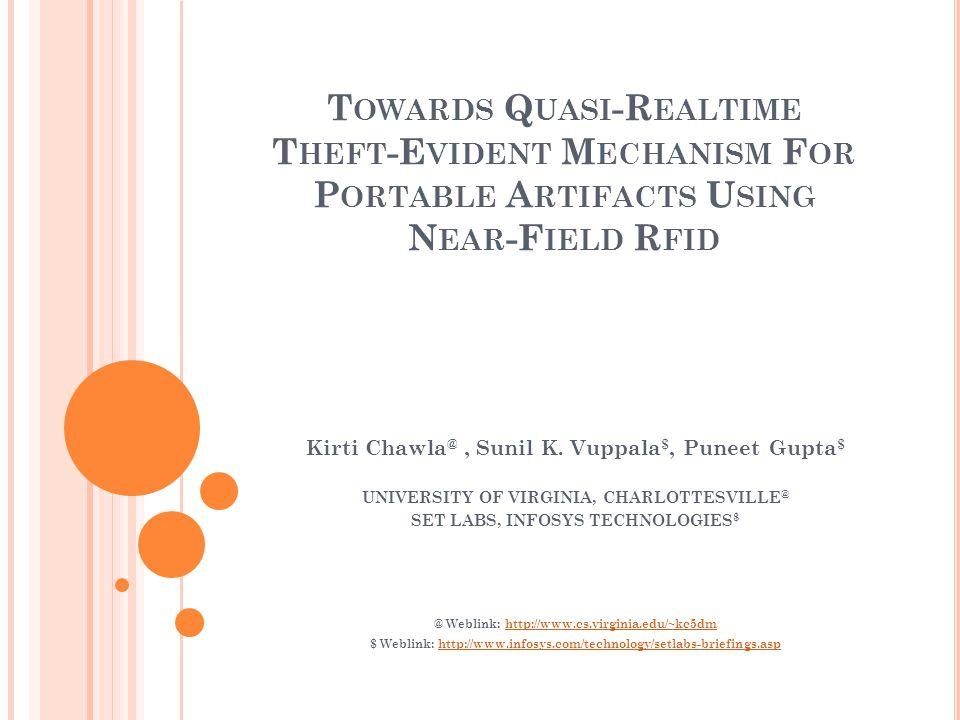 T OWARDS Q UASI -R EALTIME T HEFT -E VIDENT M ECHANISM F OR P ORTABLE A RTIFACTS U SING N EAR -F IELD R FID Kirti Chawla @, Sunil K.