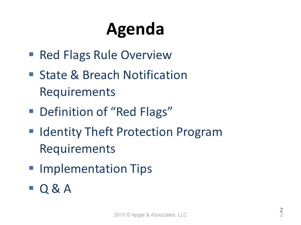 2 2010 © Apgar & Associates, LLC2 Agenda  Red Flags Rule Overview  State & Breach Notification Requirements  Definition of Red Flags  Identity Theft Protection Program Requirements  Implementation Tips  Q & A