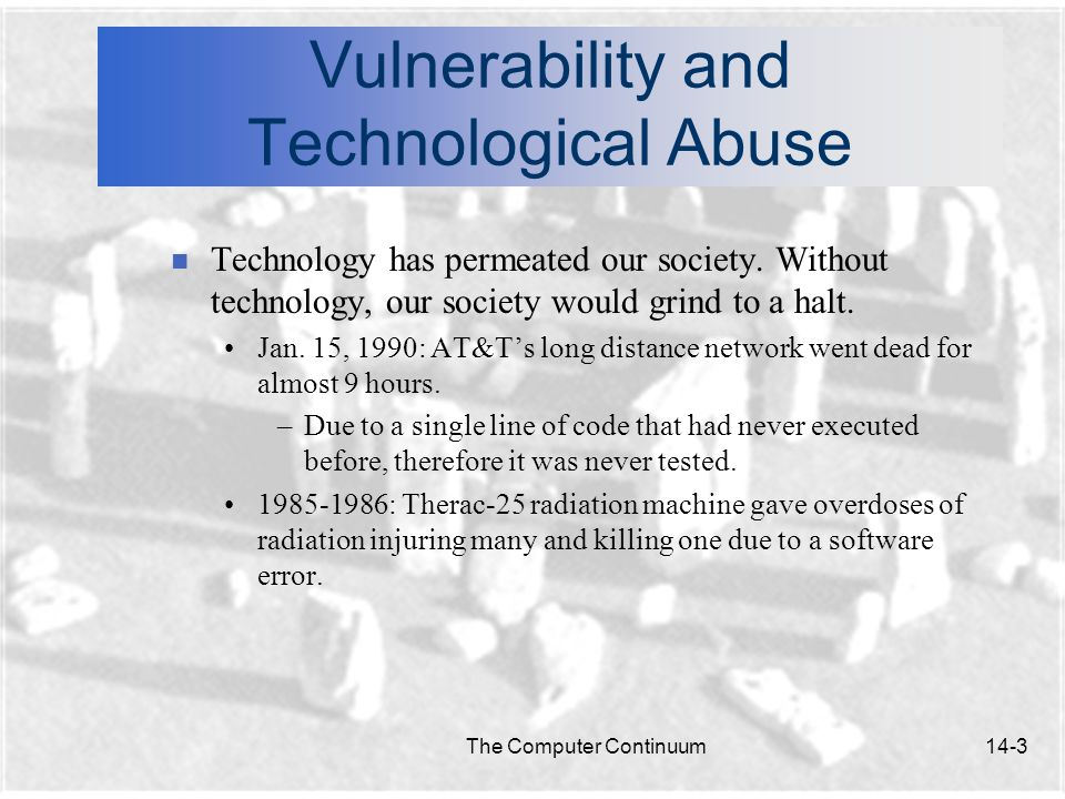 The Computer Continuum14-24 Viruses, Worms, and Other Intruders n Ways to protect disks and system: If you are extremely vulnerable to virus invasion, you might wish to install a firewall on your system.