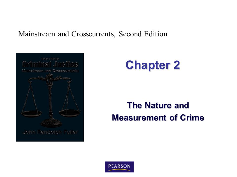 Mainstream and Crosscurrents, Second Edition Chapter 2 The Nature and Measurement of Crime