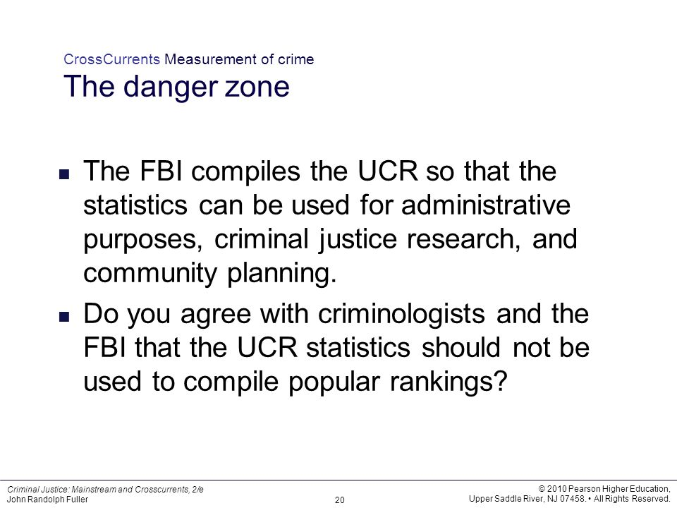 Criminal Justice: Mainstream and Crosscurrents, 2/e John Randolph Fuller © 2010 Pearson Higher Education, Upper Saddle River, NJ 07458. All Rights Res
