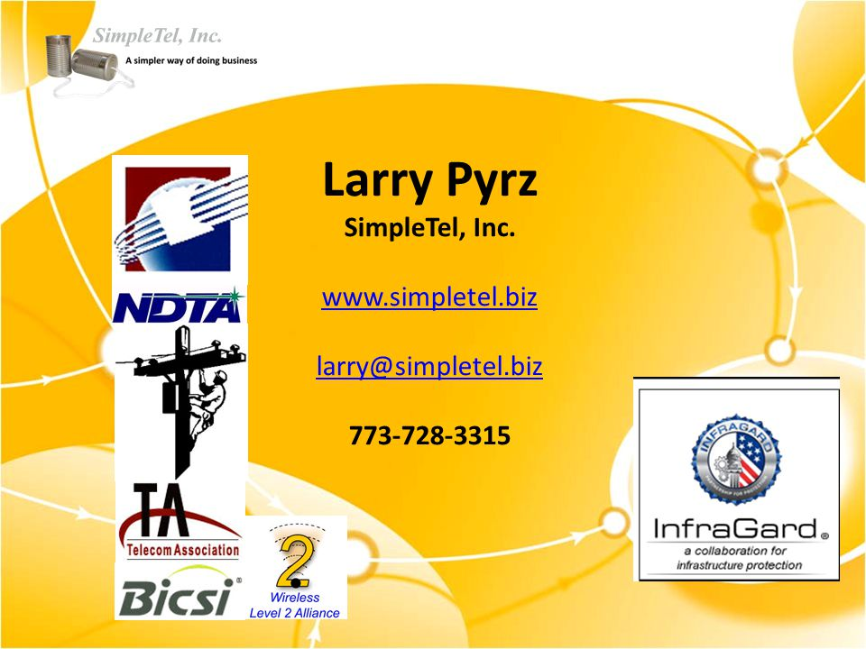 Larry Pyrz SimpleTel, Inc. www.simpletel.biz larry@simpletel.biz 773-728-3315