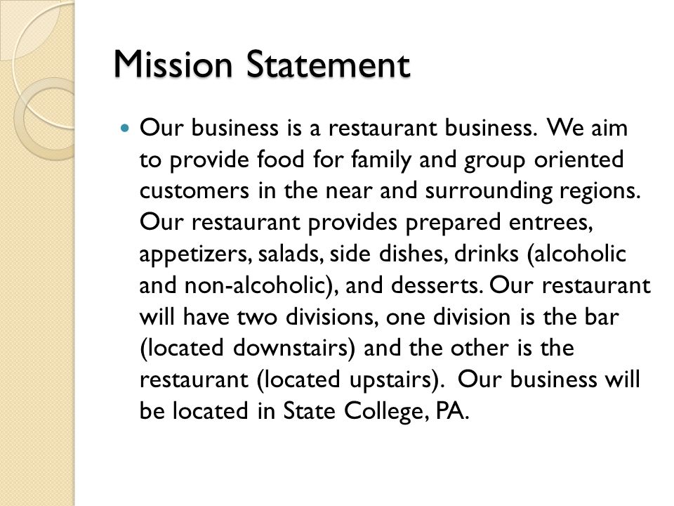 Mission Statement Our business is a restaurant business.