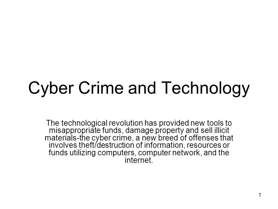 12 Cyber Vandalism Her the cyber criminals may not be motivated by greed or profit but by the desire for revenge, destruction and to achieve malicious intent.