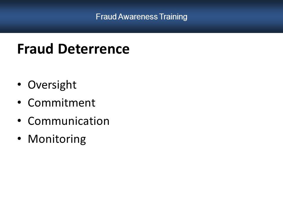 Fraud Deterrence Oversight Commitment Communication Monitoring Fraud Awareness Training