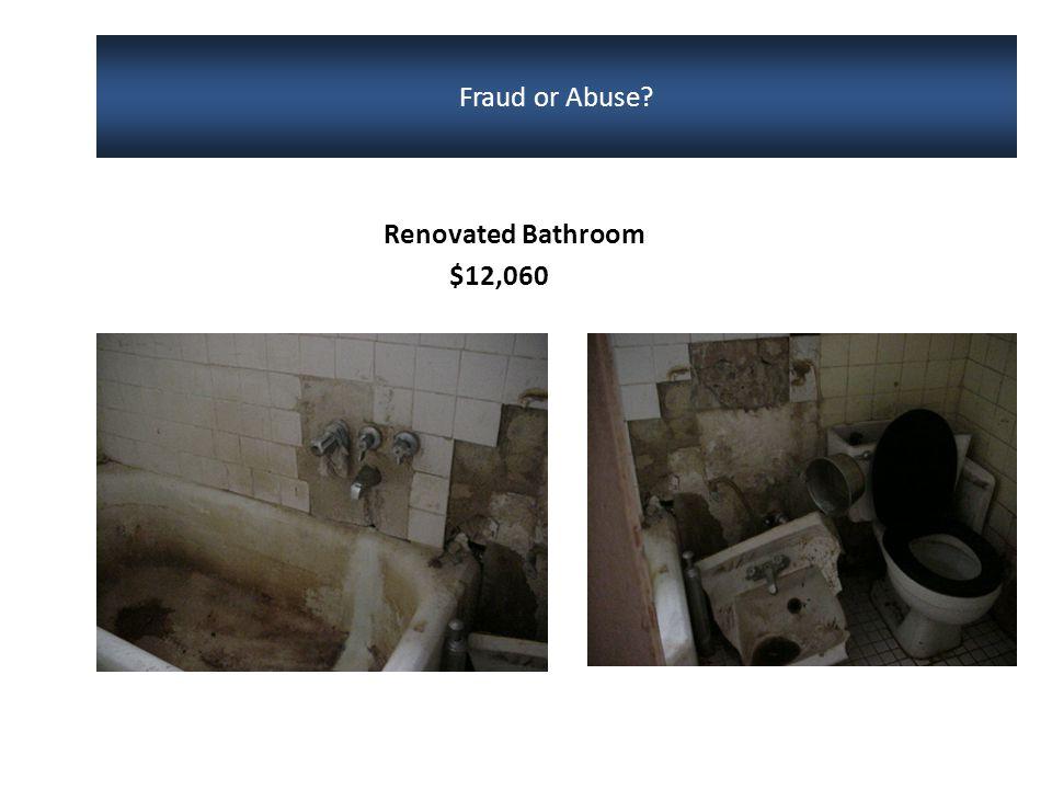 Renovated Bathroom $12,060 Fraud or Abuse