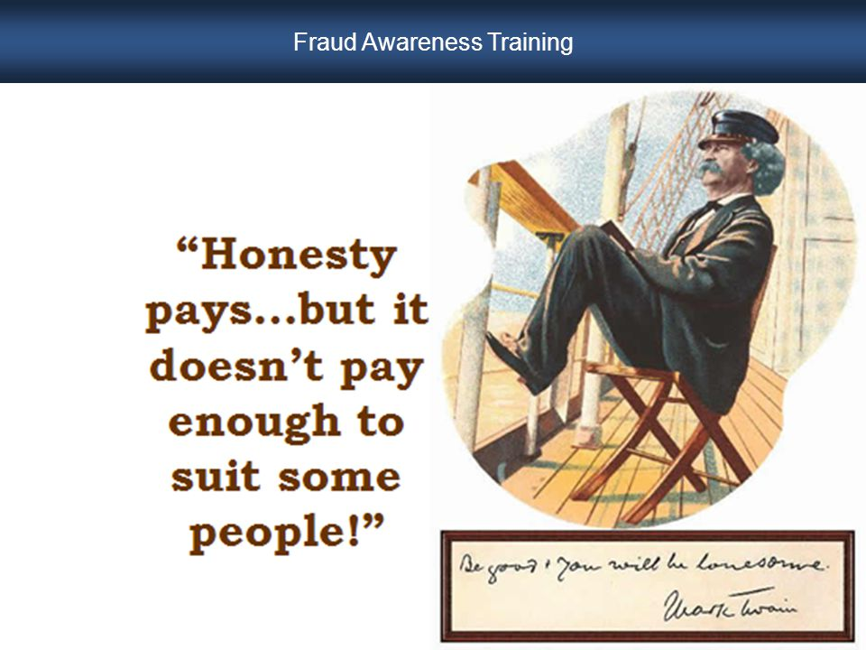 Understanding Fraud Any Employee Given the Right Circumstances Will Commit Fraud Opportunity Motive Rationalization Fraud Awareness Training
