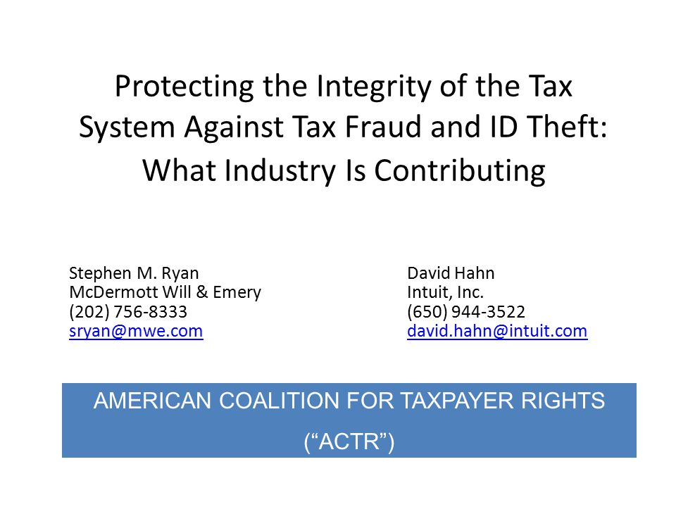 Protecting the Integrity of the Tax System Against Tax Fraud and ID Theft: What Industry Is Contributing Stephen M.