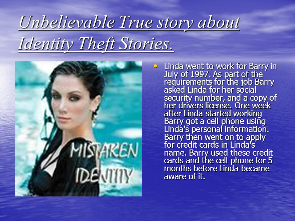 the identity thief just kept using the person identity over 1 1/2 years to obtain over $50,000 of goods and services.