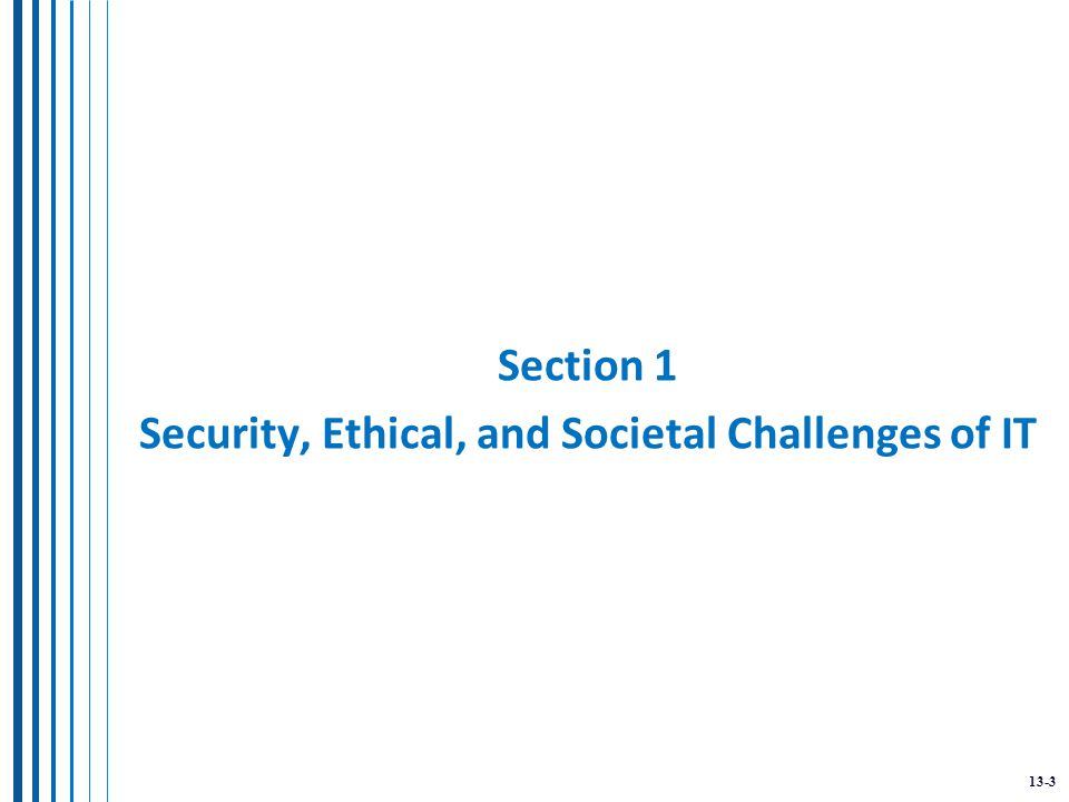 13-3 Section 1 Security, Ethical, and Societal Challenges of IT