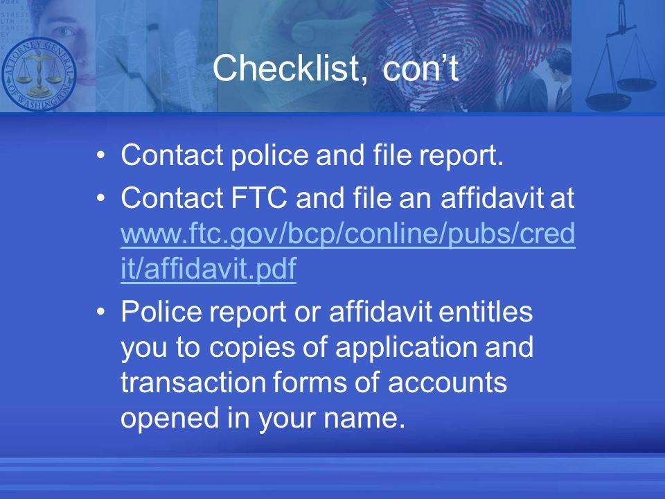 Checklist, con't Contact police and file report.