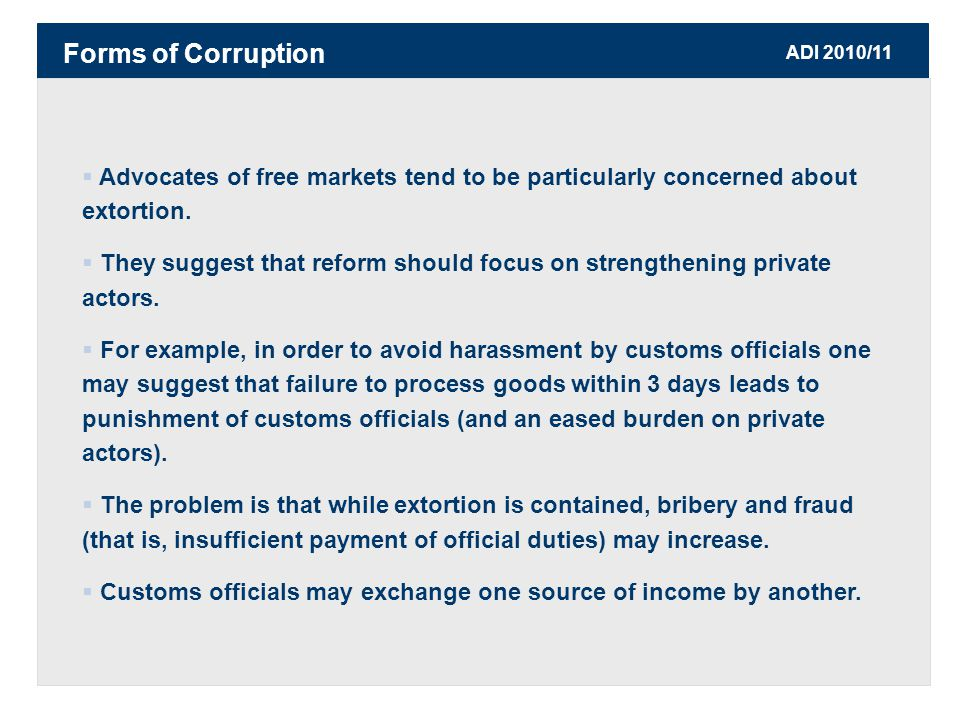 ADI 2010/11  Advocates of free markets tend to be particularly concerned about extortion.