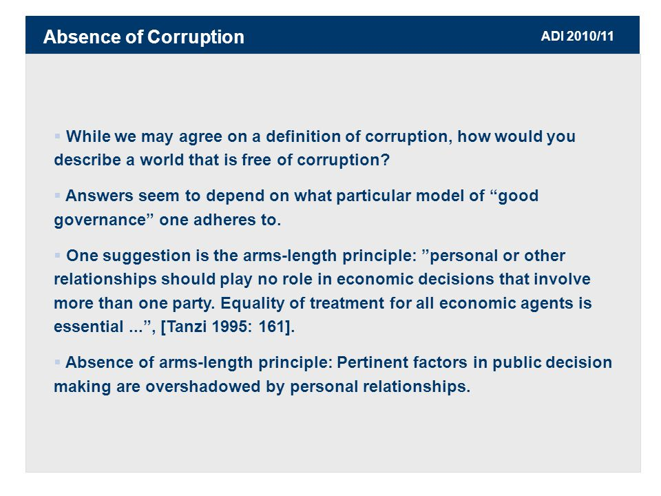 ADI 2010/11  While we may agree on a definition of corruption, how would you describe a world that is free of corruption.