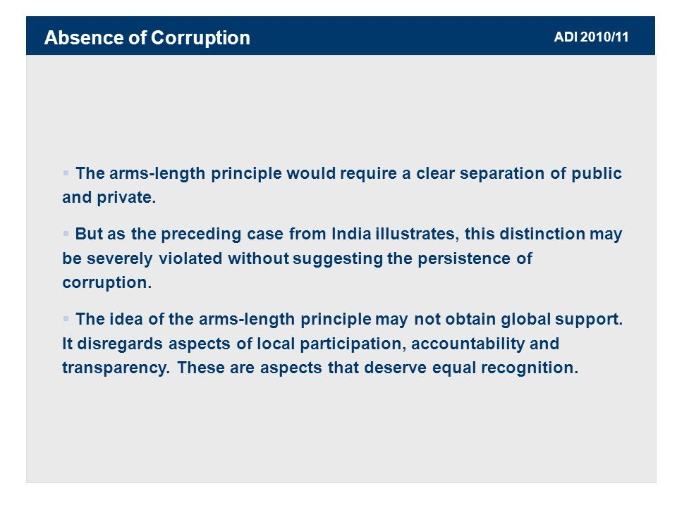 ADI 2010/11  The arms-length principle would require a clear separation of public and private.