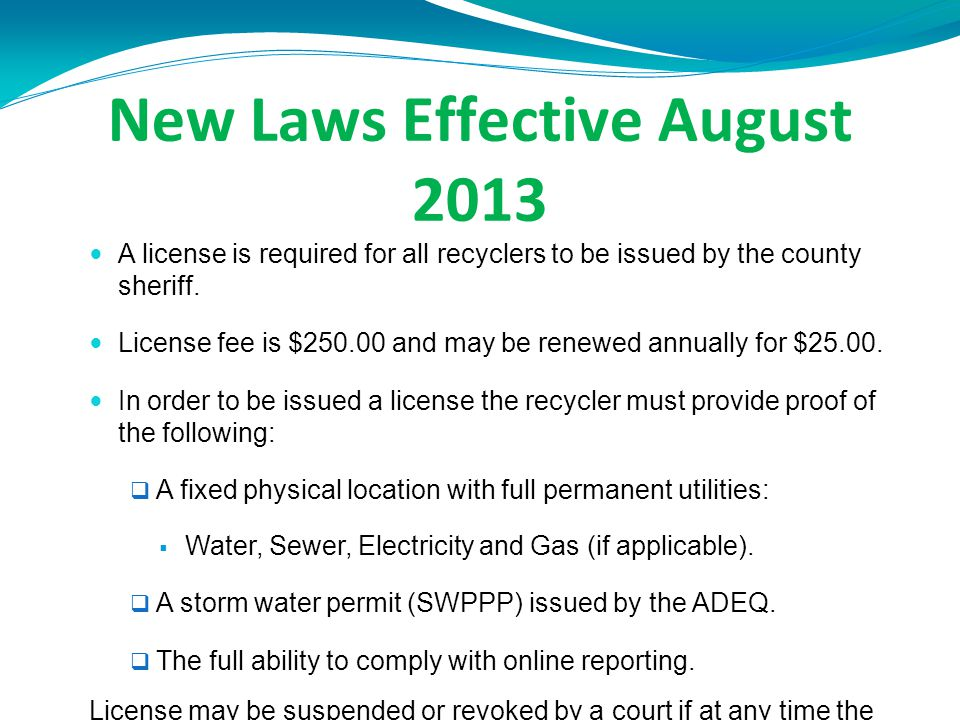 New Laws Effective August 2013 A license is required for all recyclers to be issued by the county sheriff.