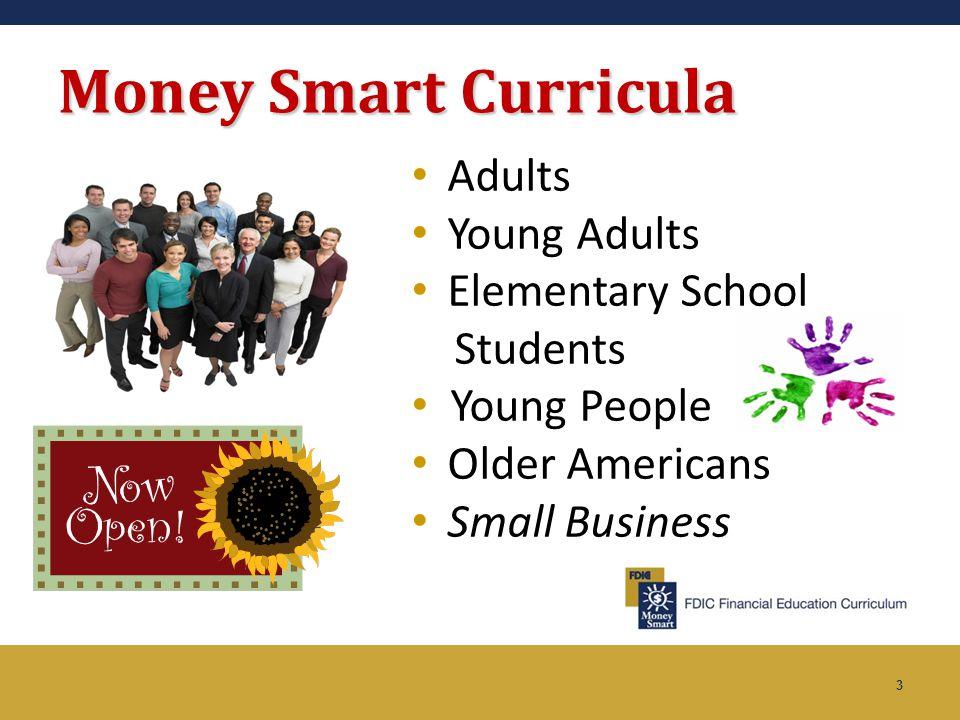 4 Money Smart Adults Modules Module 2: Borrowing Basics Module 3: Check it Out Module 4: Money Matters Module 5: Pay Yourself First Module 6: Keep it Safe Module 1: Bank on It