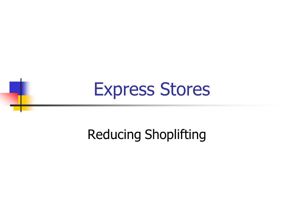 Express Stores Reducing Shoplifting