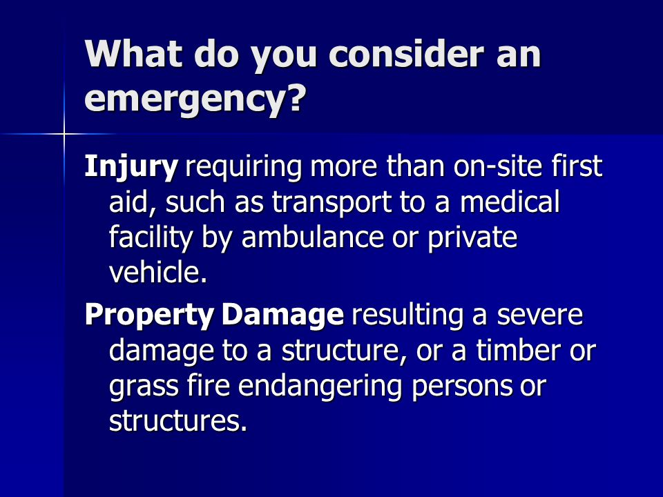 What do you consider an emergency.
