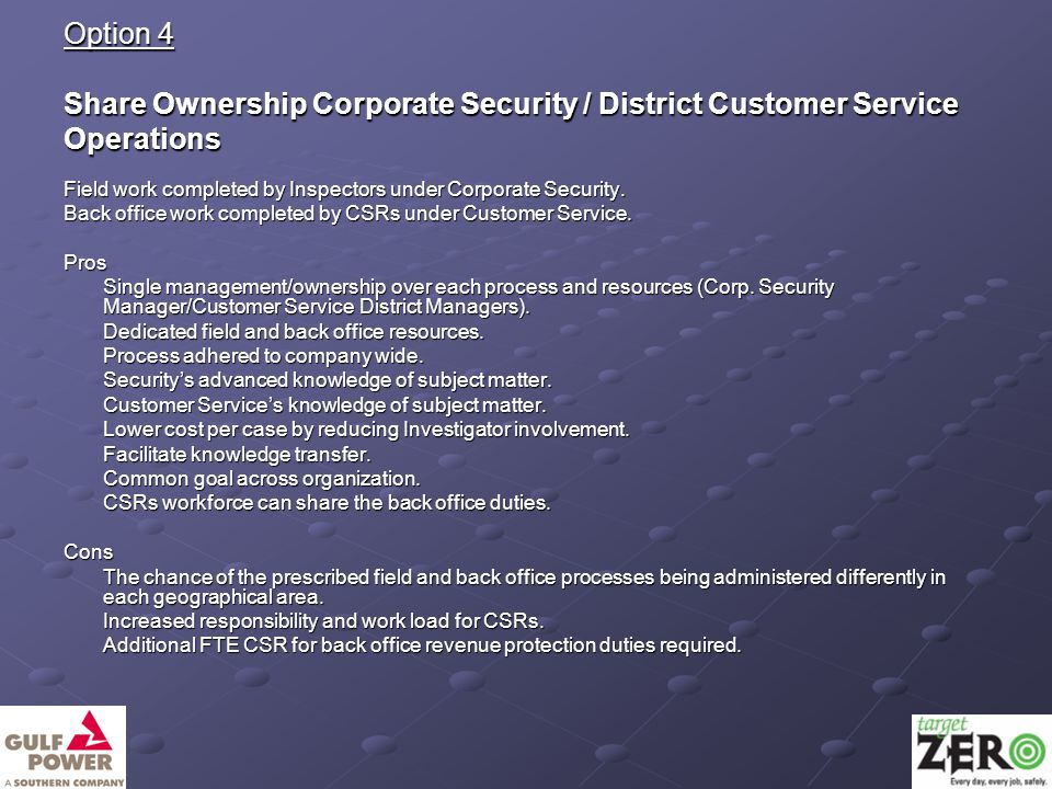 Option 4 Share Ownership Corporate Security / District Customer Service Operations Field work completed by Inspectors under Corporate Security.