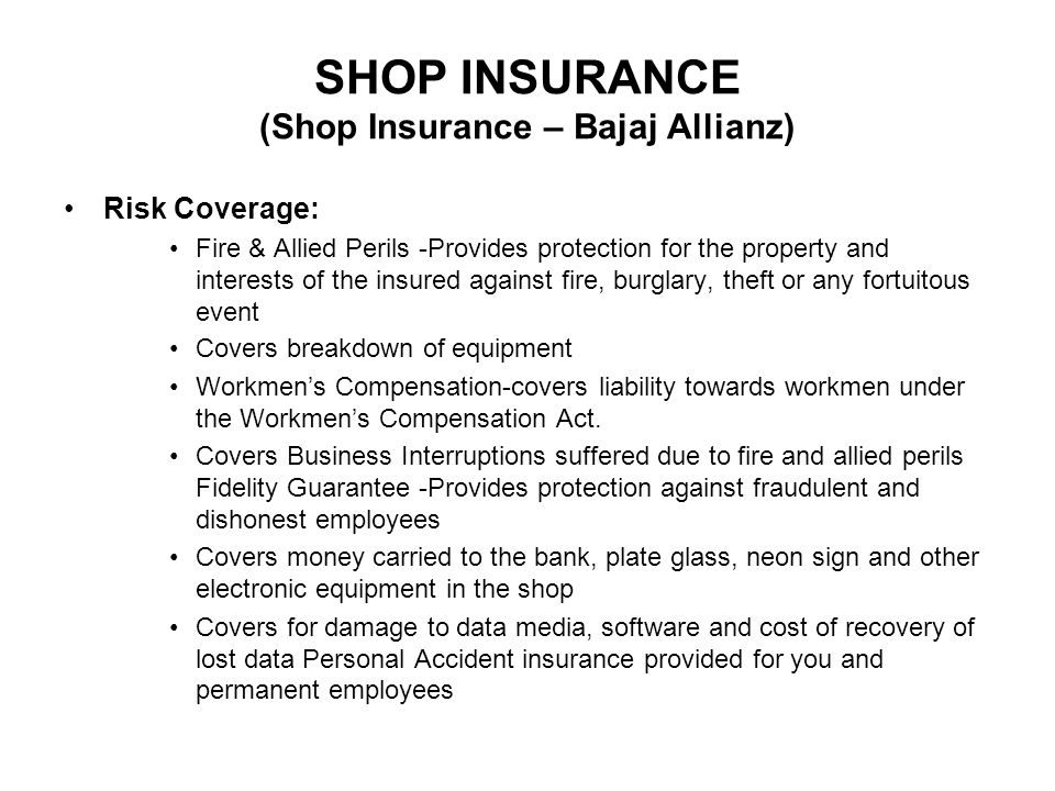 Features Single policy covering all risks in a shop.