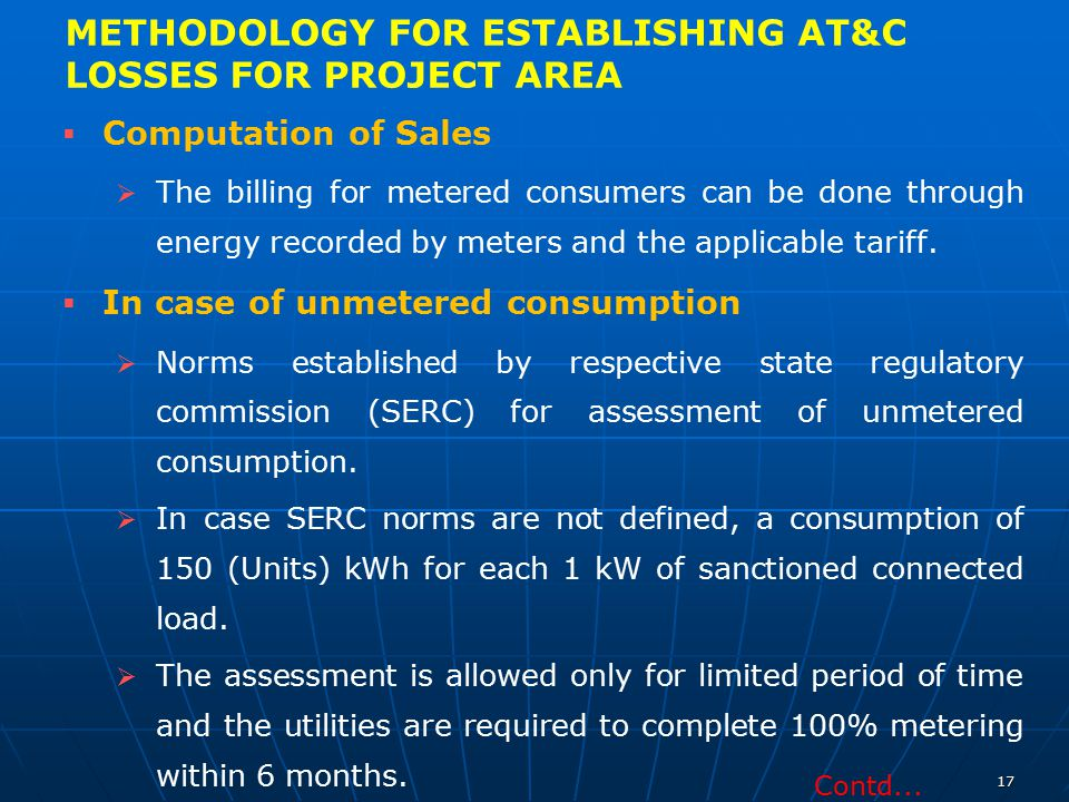 METHODOLOGY FOR ESTABLISHING AT&C LOSSES FOR PROJECT AREA   Computation of Sales   The billing for metered consumers can be done through energy re