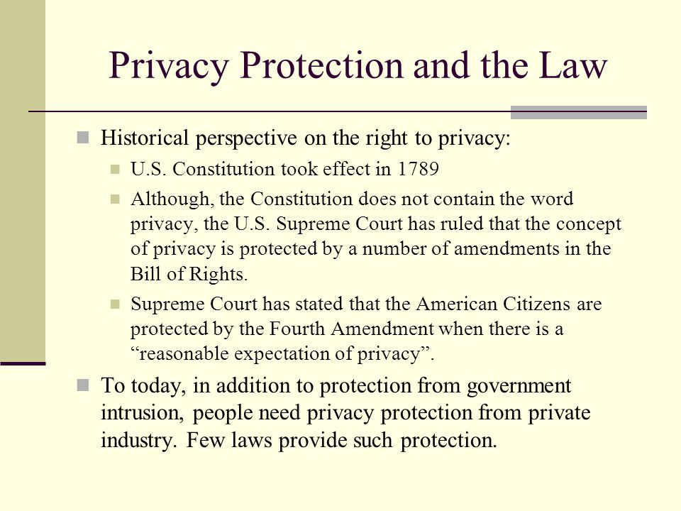 Privacy Protection and the Law Historical perspective on the right to privacy: U.S.
