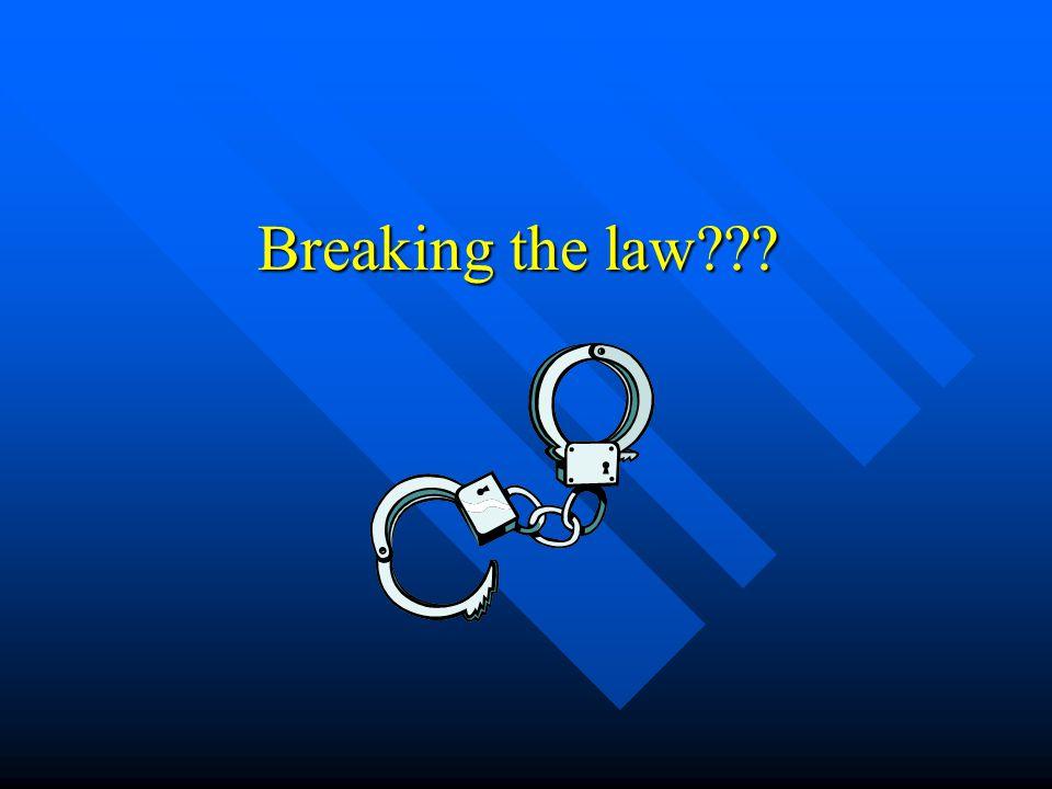 Breaking the law???