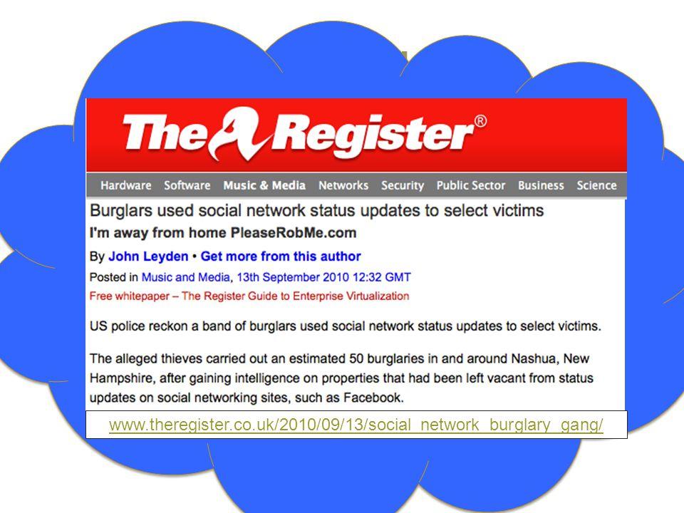Take my stuff, please! www.theregister.co.uk/2010/09/13/social_network_burglary_gang/