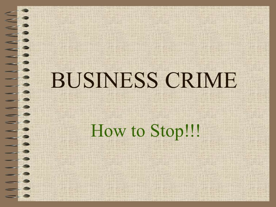 BUSINESS CRIME How to Stop!!!