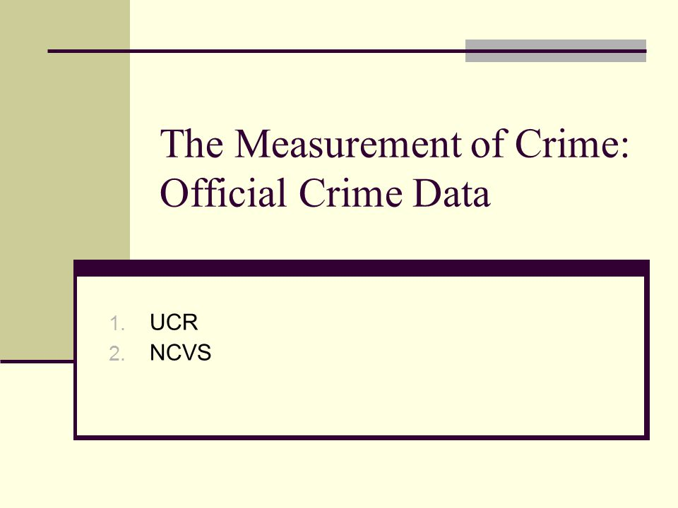 UCR and NCVS UCR data are based on reported criminal acts (offender characteristics) NCVS data based on individuals actually victimized (characteristics of victims)
