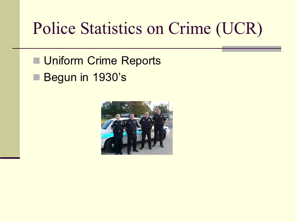 UCR FBI receives data from more than 17,000 law enforcement agencies (voluntarily reporting) For the most part, agencies submit monthly crime reports to a centralized repository within their state.