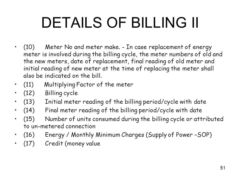 51 DETAILS OF BILLING II (10) Meter No and meter make.