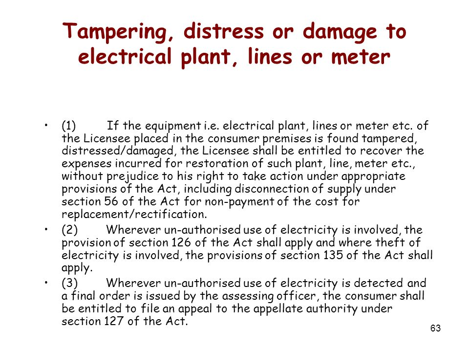63 Tampering, distress or damage to electrical plant, lines or meter (1) If the equipment i.e.