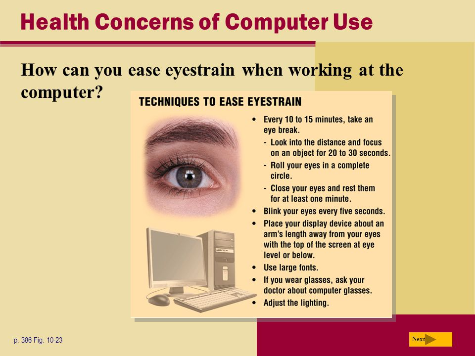 Health Concerns of Computer Use How can you ease eyestrain when working at the computer.