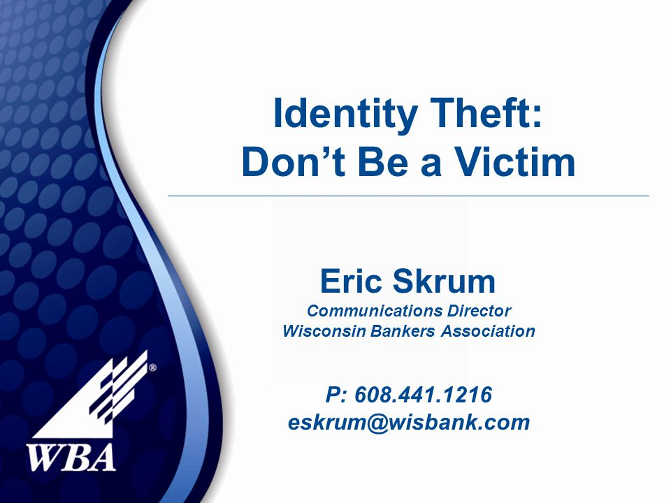 If you are a victim  Contact the security departments of your creditors or financial institutions Explain you are the victim of ID theft Follow up with a letter Close the accounts  File a report with your local police department.