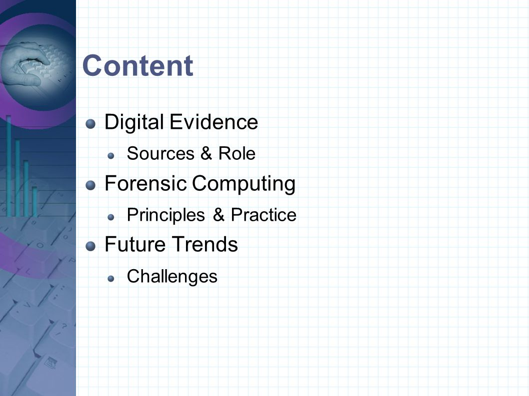 Digital Evidence Evidence in digital form Data recovered from digital devices Data relating to digital devices