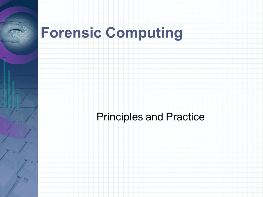 Forensic Computing – purpose Forensic computing techniques may be deployed to : Recover evidence from digital sources ● Witness – factual only Interpret recovered evidence ● Expert witness – opinion & experience