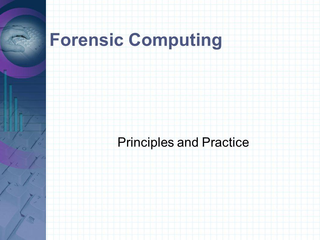 Forensic Computing Principles and Practice