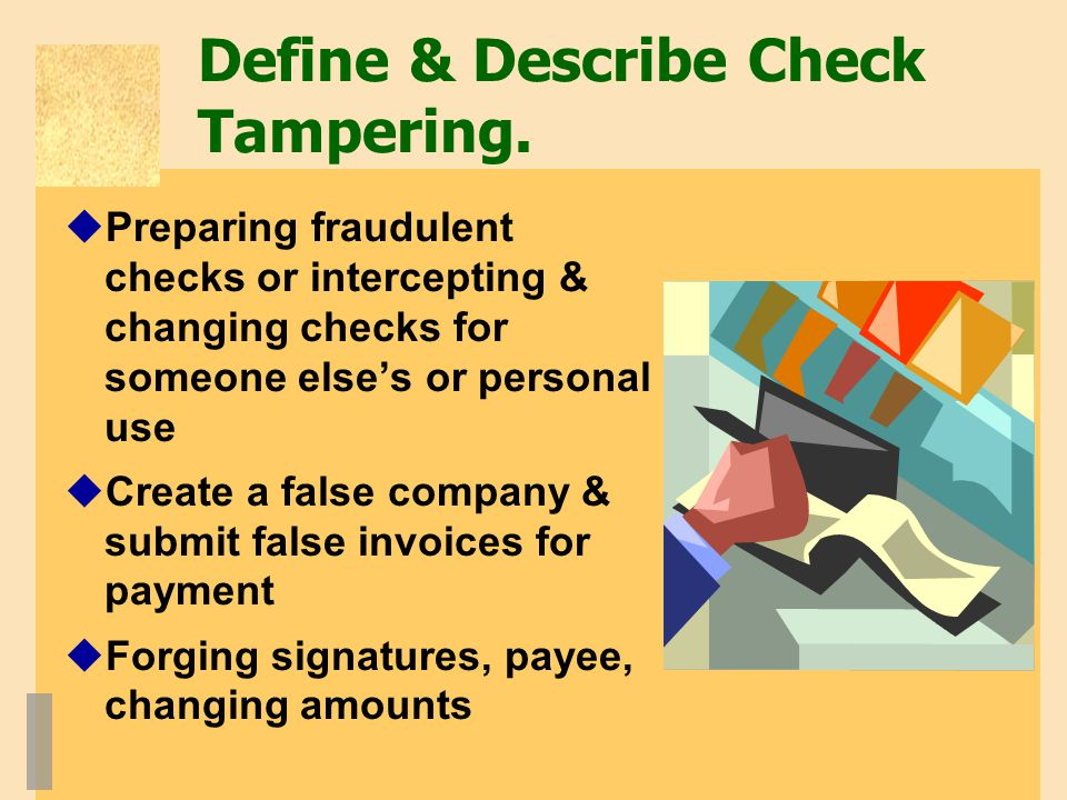 Define & Describe Check Tampering.