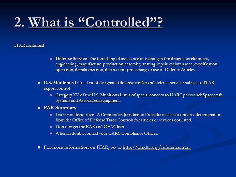 2.What is Controlled . Export Administration Regulations (EAR) Administered by the U.S.