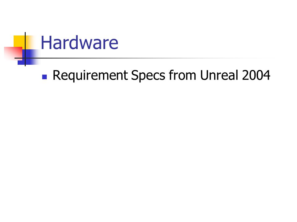 Hardware Requirement Specs from Unreal 2004